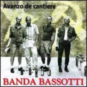 Avanzo de cantiere - CD Audio di Banda Bassotti
