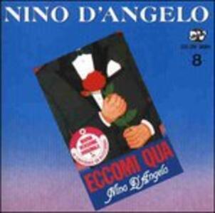 Eccomi qua - CD Audio di Nino D'Angelo