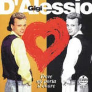 Dove mi porta il cuore - CD Audio di Gigi D'Alessio