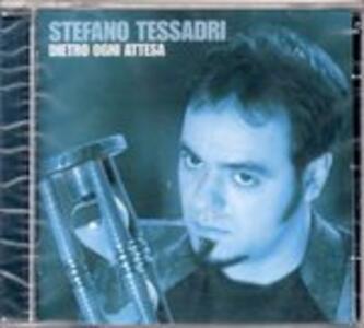 Dietro ogni attesa - CD Audio di Stefano Tessadri