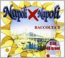 Napoli x Napoli 2 - CD Audio