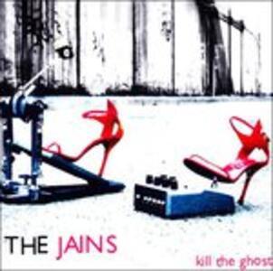 Kill The Ghost - CD Audio di Jains