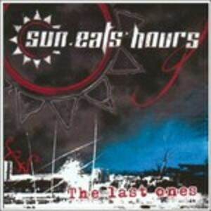 The Last Ones - CD Audio di Sun Eats Hours