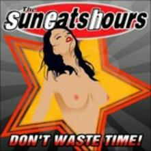 Don't Waste Time - CD Audio di Sun Eats Hours