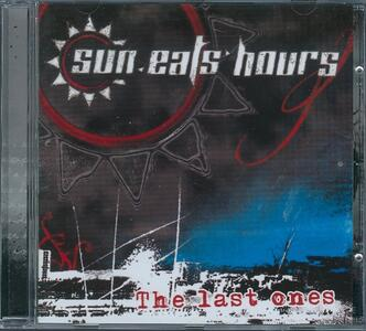 The Last Ones - CD Audio Singolo di Sun Eats Hours