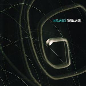 Granvanoeli - CD Audio di Meganoidi