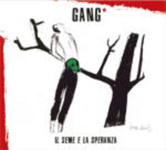 Il seme e la speranza - CD Audio di Gang