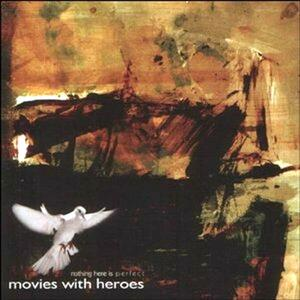 Nothing Here Is Perfect - CD Audio di Movies With Heroes