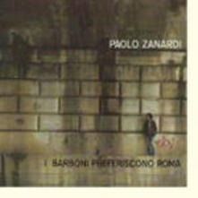 I barboni preferiscono Roma - CD Audio di Paolo Zanardi