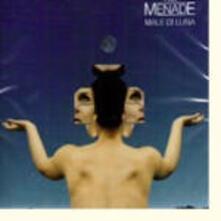 Male di Luna - CD Audio di La Menade