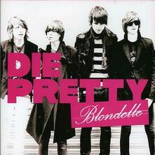 Die Pretty - CD Audio di Blondelle
