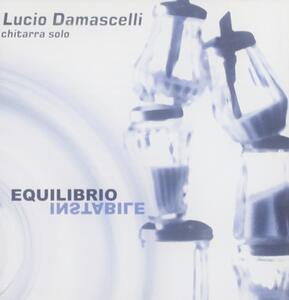 Equilibrio instabile - CD Audio di Lucio Damascelli