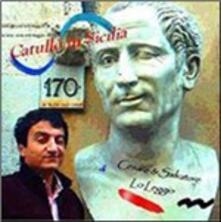 Catullo in Sicilia - CD Audio di Cesare Lo Leggio,Salvatore Lo Leggio