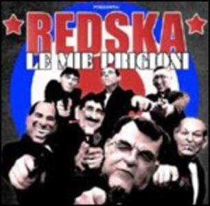 Le mie prigioni - CD Audio di Redska