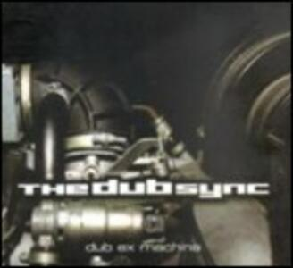 Dub Ex Machina - CD Audio di Dub Sync