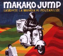 Lasciate la mancia al portapizze - CD Audio di Makako Jump