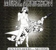 Metal Addiction - CD Audio di Sun Eats Hours