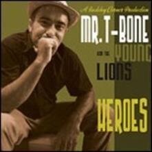 Heroes - CD Audio di Mr. T-Bone,Young Lions