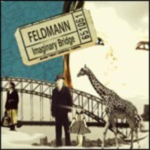 Imaginary Bridge - CD Audio di Feldmann