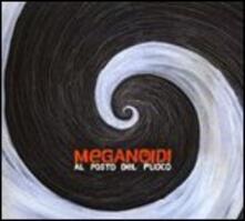 Al posto del fuoco - CD Audio di Meganoidi
