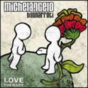 Love Therapy - CD Audio di Michelangelo Buonarroti