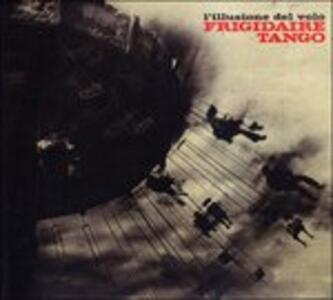 L'illusione del volo - CD Audio di Frigidaire Tango