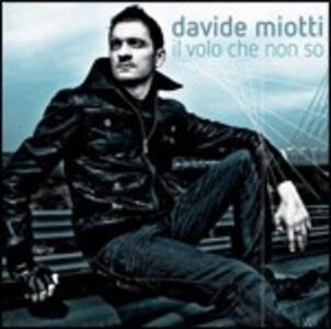 Il volo che non so - CD Audio di Davide Miotti