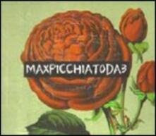 Maxpicchiatoda3 - CD Audio di Maxpicchiatoda3