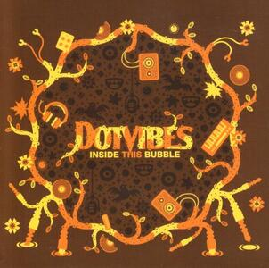 Inside This Bubble - CD Audio di DotVibes
