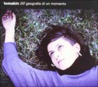Geografia di un momento - CD Audio di Tomakin