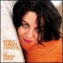 La grande danza - CD Audio di Maria Teresa Lonetti