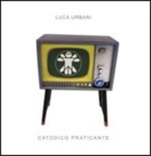 Catodico praticante - CD Audio di Luca Urbani