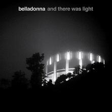 And There Was Light - CD Audio di Belladonna