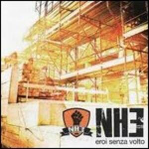 Eroi senza volto - CD Audio di NH3