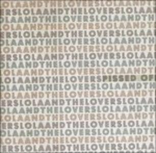 Pissed Off - CD Audio di Lovers,Lola