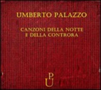 Canzoni della notte e della controra - CD Audio di Umberto Palazzo