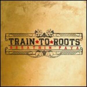Breathin' Faya - CD Audio di Train to Roots