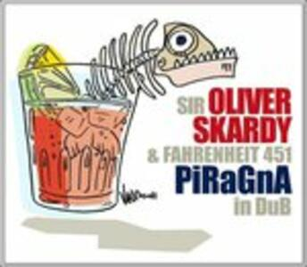 Piragna in Dub - CD Audio di Sir Oliver Skardy