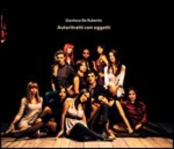 Autoritratti con oggetti - CD Audio di Gianluca De Rubertis