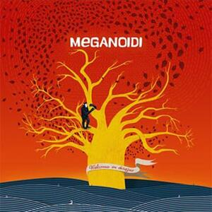 Welcome in disagio - CD Audio di Meganoidi