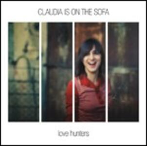 Love Hunter - CD Audio di Claudia Is on the Sofa