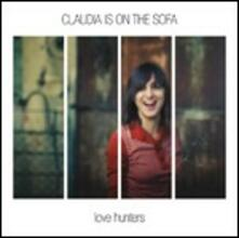 Love Hunter - CD Audio di Claudia Is on the Sofa