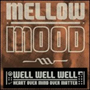 Well Well Well - CD Audio di Mellow Mood