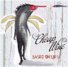 Based on Lies - CD Audio di Cheap Wine