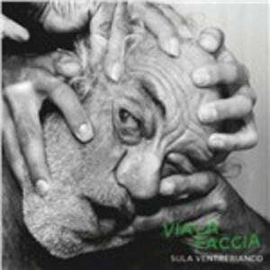 Via la faccia - CD Audio di Sula Ventrebianco