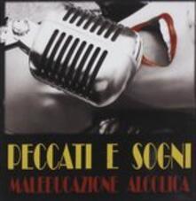 Peccati e sogni - CD Audio di Maleducazione Alcolica
