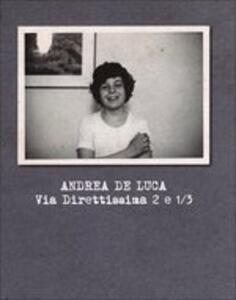 Via direttissima 2 e 1/3 - CD Audio di Andrea De Luca