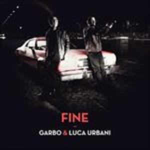 Fine - CD Audio di Garbo,Luca Urbani