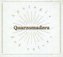 Apologia del calore - CD Audio di Quarzomadera