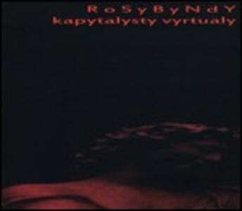 Kapytalystry Vyrtualy - CD Audio di Rosybyndy